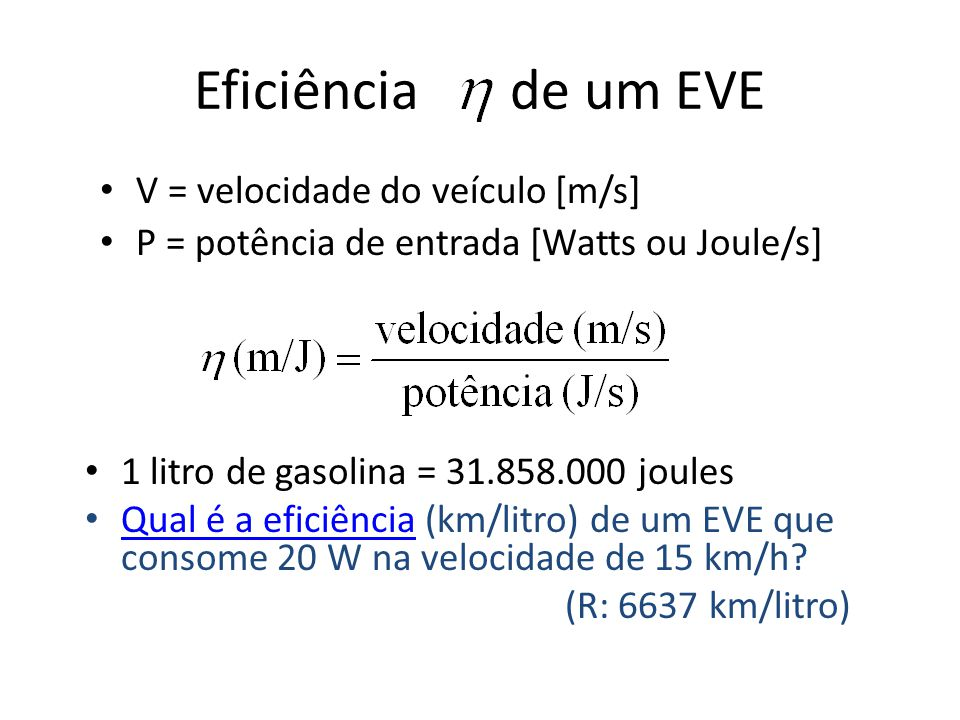 Eficiência de um EVE V = velocidade do veículo [m/s]